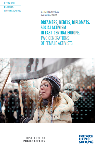 Dreamers, Rebels, Diplomats. Social-Activism in East-Central Europe. Two Generations of Female Activists